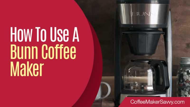 How To Use A Bunn Coffee Maker